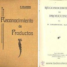 Libros antiguos: RECONOCIMIENTO DE PRODUCTOS – AÑO 1910 . Lote 42612357