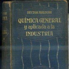 Libros antiguos: MOLINARI : QUÍMICA GENERAL Y APLICADA A LA INDUSTRIA INORGÁNICA II - METALES (GILI, 1920) . Lote 42650358