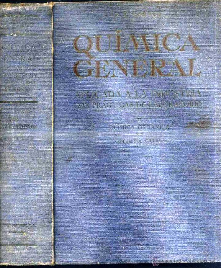 CALVET : QUÍMICA GENERAL TOMO II APLICADA A LA INDUSTRIA CON PRÁCTICAS DE LABORATORIO (SALVAT 1931) (Libros Antiguos, Raros y Curiosos - Ciencias, Manuales y Oficios - Física, Química y Matemáticas)