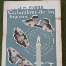 Libros antiguos: COSTUMBRE DE LOS INSECTOS. ESPASA CALPE - EDICION 1936.. Lote 42696527
