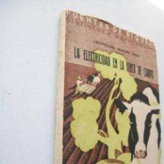 Libros antiguos: LA ELECTRICIDAD EN LA FINCA DE CAMPO-LEOPOLDO MANSO DÍAZ-1934-MANUEL MARÍN Y G. CAMPO, EDT.-. Lote 42716660