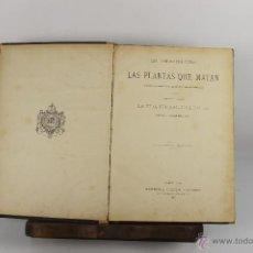 Libros antiguos: D-358. LAS PLANTAS QUE CURAN. DR. RENGADE. EDIT. MONTANER Y SIMON. 1887. . Lote 42770166