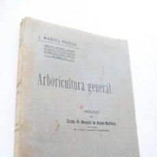 Libros antiguos: ARBORICULTURA GENERAL-J. MANUEL PRIEGO-MADRID-1917-IMPRENTA DE LOS HIJOS DE M. G. HERNÁNDEZ. Lote 42829320