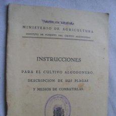 Libros antiguos: INSTRUCCIONES PARA EL CULTIVO ALGODONERO, DESCRIPCIÓN DE SUS PLAGAS Y MEDIOS DE COMBATIRLAS. 1934. Lote 42978322