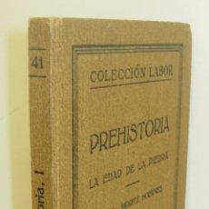 Libros antiguos: PREHISTORIA I LA EDAD DE PIEDRA - PROF. DR. MORITZ HOERNES - COLECCIÓN LABOR Nº 41 - AÑO 1925. Lote 43244451