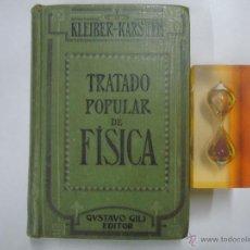 Libros antiguos: KLEIBER - KARSTEN. TRATADO POPULAR DE FÍSICA. GUSTAVO GILI 1926. MUY ILUSTRADO. Lote 43320779