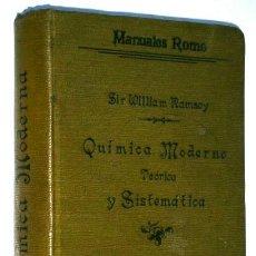Libros antiguos: QUÍMICA MODERNA: TEÓRICA Y SISTEMÁTICA POR SIR WILLIAM RAMSAY DE ED. ADRIÁN ROMO EN MADRID 1912. Lote 191067910