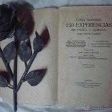 Libros antiguos: CHANTICLAIRE.COMO HAREMOS 250 EXPERIENCIAS DE FISICA Y QUIMICA CON POCO GASTO.1935. Lote 43929269