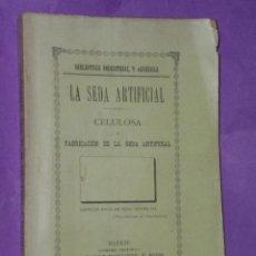 Libros antiguos: LA SEDA ARTIFICIAL. CELULOSA Y FABRICACIÓN DE LA SEDA ARTIFICIAL.. Lote 43932996