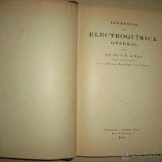 Libros antiguos: ELEMENTOS DE ELECTROQUIMICA GENERAL.JOSE BALTA 1927 .. Lote 43990776