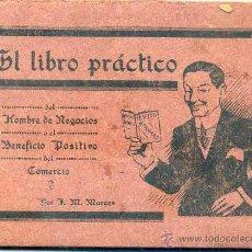 Libros antiguos: MARCOS : EL LIBRO PRÁCTICO DEL HOMBRE DE NEGOCIOS O EL BENEFICIO POSITIVO DEL COMERCIO. Lote 44056924