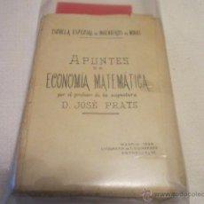 Libros antiguos: ESCUELA ESPECIAL DE INGENIEROS DE MINAS APUNTES DE ECONOMIA MATEMATICA - JOSE PRATS 1926. Lote 44123893