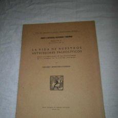 Libros antiguos: LA VIDA DE NUESTROS ANTECESORES PALEOLITICOS.SEGUN LOS RESULTADOS DE LAS EXCAVACIONES EN LA CAVERNA . Lote 44137783