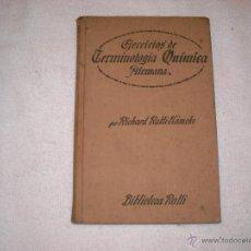 Libros antiguos: EJERCICIOS GRADUADOS DE TERMINOLOGIA QUIMICA ALEMANA. RICARDO RATTI 1923. Lote 44259784