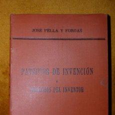 Libros antiguos: LIBRO/ LAS PATENTES DE INVENCIÓN Y LOS DERECHOS DEL INVENTOR / J. PELLA Y FORGAS / 1ª EDICIÓN / 1892. Lote 42137799