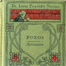 Libros antiguos: LUCAS FERNÁNDEZ NAVARRO : POZOS ARTESIANOS (MANUALES GALLACH). Lote 44422562