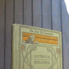 Libros antiguos: COMPENDIO DE QUIMICA BIOLOGICA. JOSÉ R. CARRACIDO. ILUSTRADO. MANUALES GALLACH. Lote 44760294