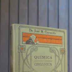 Libros antiguos: QUIMICA ORGANICA. JOSE CARRACIDO. MANUALES GALLACH. IUSTRADO. Lote 44760652