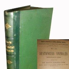 Libros antiguos: SUSTANCIAS ANIMALES. OLMEDILLA Y PUIG JOAQUIN. 1904. Lote 44812425