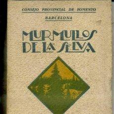 Libros antiguos: IGNACIO ECHEVERRÍA : MURMULLOS DE LA SELVA (1927) PÁGINAS DE DIVULGACIÓN FORESTAL. Lote 44842726