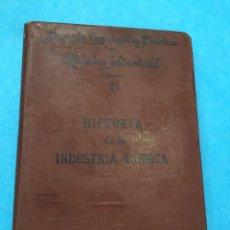 Libros antiguos: HISTORIA DE LA INDUSTRIA QUIMICA - JOAQUIN OLMEDILLA Y PUIG. Lote 44898800