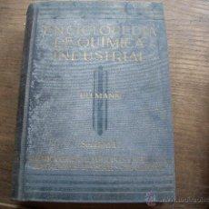 Libros antiguos: ENCICLOPEDIA DE QUIMICA INDUSTRIAL. DR. FRITZ ULLMANN TOMO I. Lote 45116063