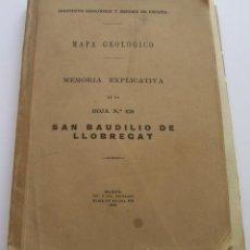 Libros antiguos: 1930 BARCELONA SAN BAUDILIO LLOBREGAT MAPA GEOLOGICO MEMORIA EXPLICATIVA MAPAS FOTOS TRASPARENCIAS. Lote 45213239