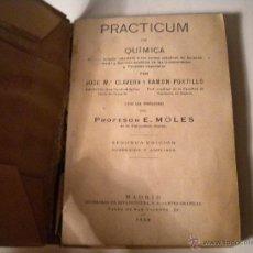 Libros antiguos: PRACTICUM DE QUIMICA - 1.930 ( ENTERO PERO FORRADO, BASTANTE TROTADO CONSERVADO SEGÚN FOTOS ). Lote 45539537