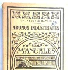 Libros antiguos: ABONOS INDUSTRIALES. DR. A MAYLIN. MANUALES GALLACH 20. V FOTOS. AGRICULTURA. Lote 45734174