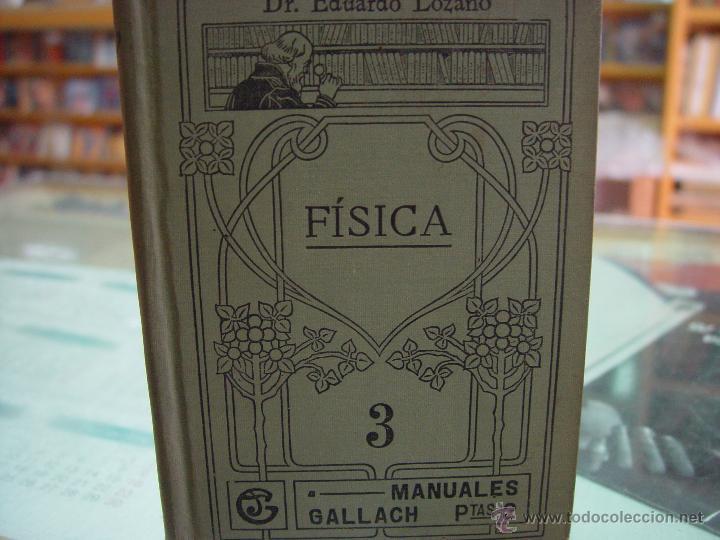 FISICA . MANUALES GALLACH ( EDUARDO LOZANO ) CALPE. (Libros Antiguos, Raros y Curiosos - Ciencias, Manuales y Oficios - Física, Química y Matemáticas)