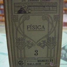Libros antiguos: FISICA . MANUALES GALLACH ( EDUARDO LOZANO ) CALPE.. Lote 45735576