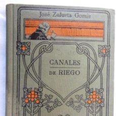 Libros antiguos: CANALES DE RIEGO. J ZULUETA. MANUALES GALLACH 39. BON ESTAT V FOTOS AGRICULTURA. Lote 45736964