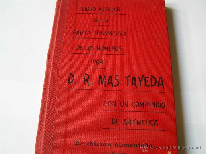 Libros antiguos: 1904 LIBRO AUXILIAR DE LA PAUTA TRASMISIVA DE LOS NÚMEROS D.R. MAS TAYEDA 2ª ED AMPLIADA, BARCELONA - Foto 9 - 46079051