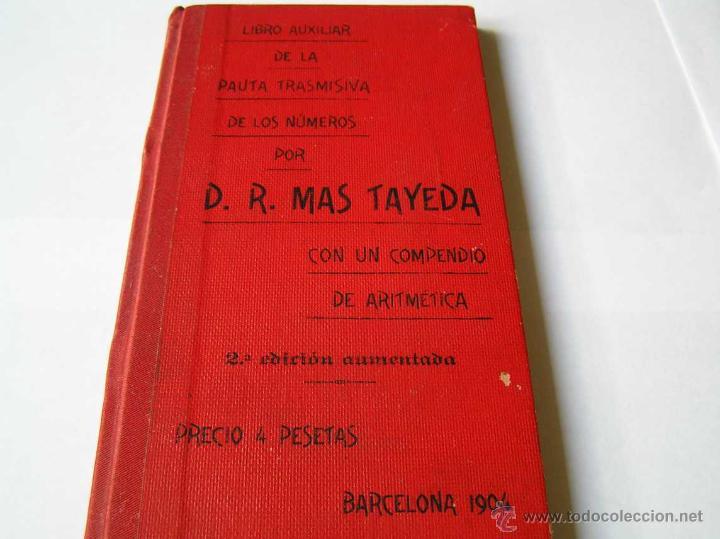 Libros antiguos: 1904 LIBRO AUXILIAR DE LA PAUTA TRASMISIVA DE LOS NÚMEROS D.R. MAS TAYEDA 2ª ED AMPLIADA, BARCELONA - Foto 11 - 46079051