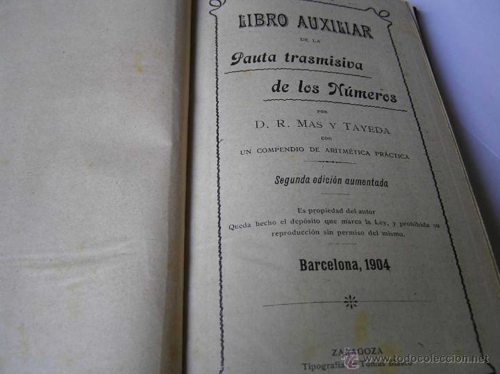 Libros antiguos: 1904 LIBRO AUXILIAR DE LA PAUTA TRASMISIVA DE LOS NÚMEROS D.R. MAS TAYEDA 2ª ED AMPLIADA, BARCELONA - Foto 13 - 46079051