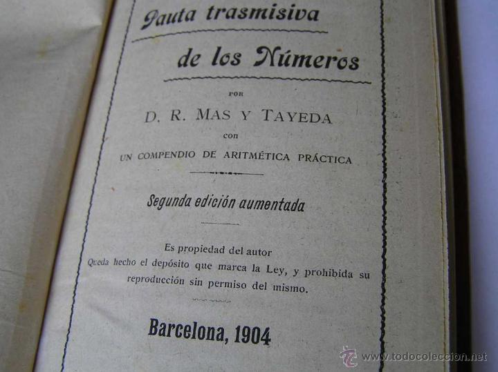 Libros antiguos: 1904 LIBRO AUXILIAR DE LA PAUTA TRASMISIVA DE LOS NÚMEROS D.R. MAS TAYEDA 2ª ED AMPLIADA, BARCELONA - Foto 14 - 46079051