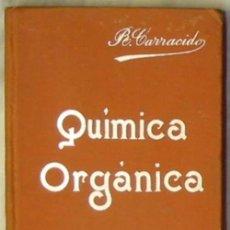 Libros antiguos: COMPENDIO DE QUÍMICA ORGÁNICA - MANUALES SOLER Nº 5 - JOSÉ R. CARRACIDO - VER ÍNDICE. Lote 46095757