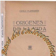 Libros antiguos: ORIGENES DE LA VIDA, CAMILO FLAMMARION, EDITORIAL ATLANTE, HACIA 192X. Lote 46161301