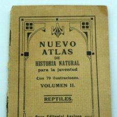 Libros antiguos: NUEVO ATLAS HISTORIA NATURAL PARA LA JUVENTUD VOL II REPTILES ED ARALUCE BARCELONA HACIA 1910. Lote 46542102