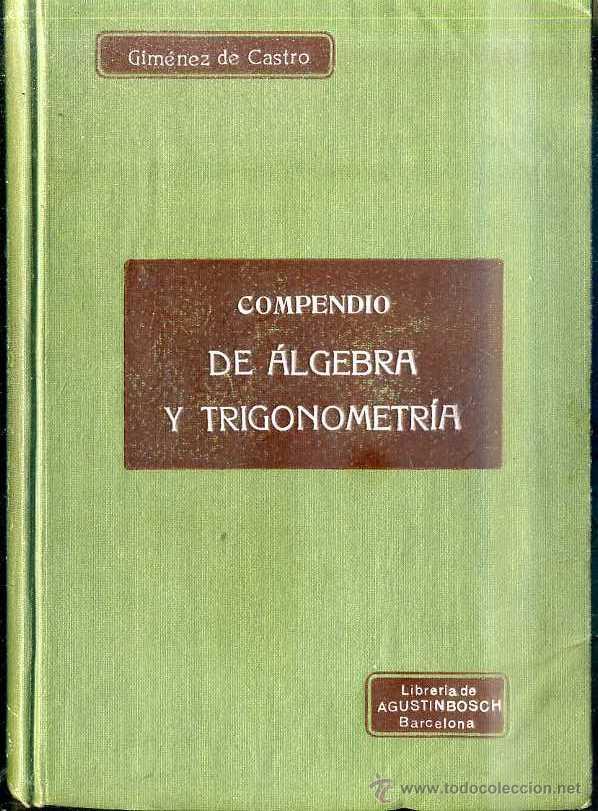 GIMÉNES DE CASTRO : COMPENDIO DE ÁLGEBRA Y TRIGONOMETRÍA (HENRICH, C. 1900) (Libros Antiguos, Raros y Curiosos - Ciencias, Manuales y Oficios - Física, Química y Matemáticas)