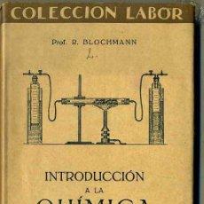 Libros antiguos: BLOCHMANN : INTRODUCCIÓN A LA QUÍMICA EXPERIMENTAL (LABOR, 1929). Lote 46755180