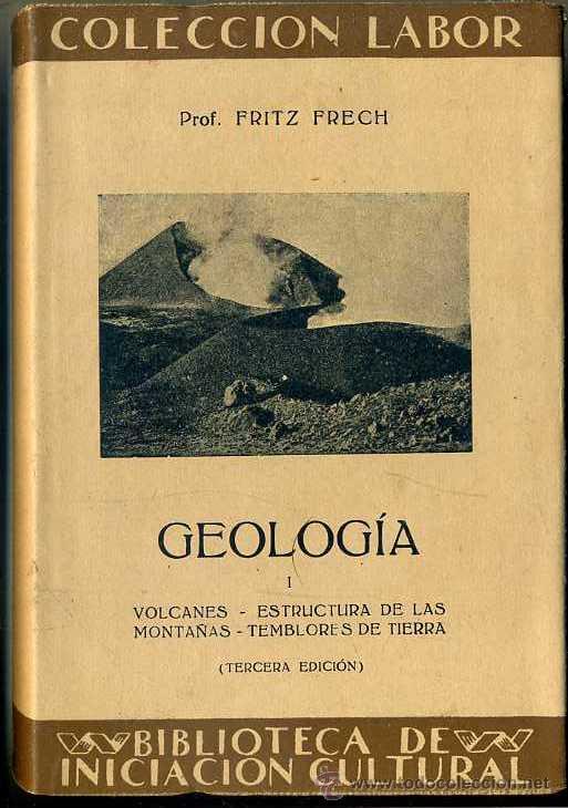 FRECH : GEOLOGÍA I (LABOR, 1936) (Libros Antiguos, Raros y Curiosos - Ciencias, Manuales y Oficios - Paleontología y Geología)