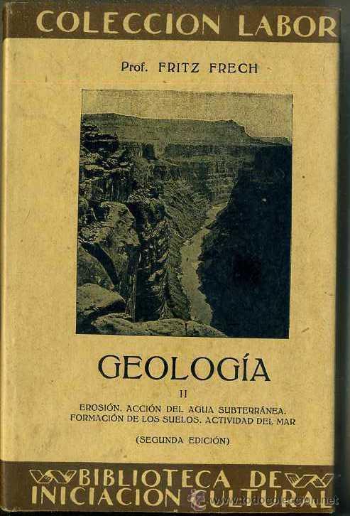 FRECH : GEOLOGÍA II (LABOR, 1930) (Libros Antiguos, Raros y Curiosos - Ciencias, Manuales y Oficios - Paleontología y Geología)