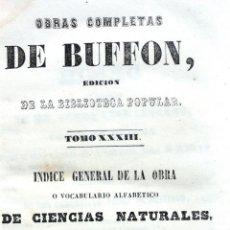 Libros antiguos: OBRAS COMPLETAS DE BUFFON. TOMO XXXIII. INDICE GENERAL DE LA OBRA. TOMO PRIMERO 1849. Lote 46770666