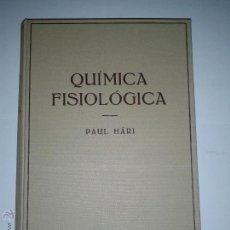 Libros antiguos: QUÍMICA FISIOLÓGICA 1935 PAUL HÁRI EDITORIAL LABOR. Lote 46630709