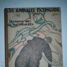 Libros antiguos: LOS ANIMALES EXTINGUIDOS LIBROS DE NATURALEZA 1929 ANGEL CABRERA 1º EDICIÓN ED. ESPASA CALPE. Lote 46707883