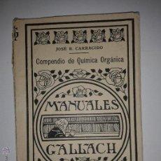 Libros antiguos: COMPENDIO DE QUÍMICA ORGÁNICA JOSÉ R. CARRACIDO MANUALES GALLACH Nº 5. Lote 46739394