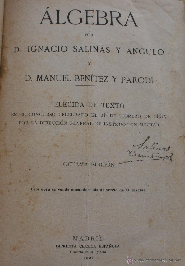 Libros antiguos: ALGEBRA – SALINAS Y BENITEZ SUCESORES DE HERNANDO MADRID 1885 – FIRMADO – INSTRUCCIÓN MILITAR - Foto 3 - 47011495