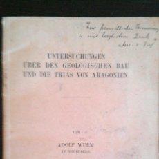 Libros antiguos: 1911 GEOLOGIA TRIAS EN ARAGON ADOLF WURM DEDICATORIA AUTOGRAFA DEL AUTOR GEOLOGIA EN ALEMAN. Lote 47020887
