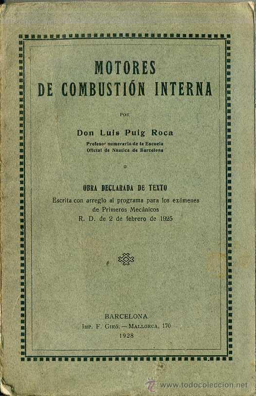 PUIG ROCA : MOTORES DE COMBUSTIÓN INTERNA (GIRÓ, 1928) (Libros Antiguos, Raros y Curiosos - Ciencias, Manuales y Oficios - Física, Química y Matemáticas)